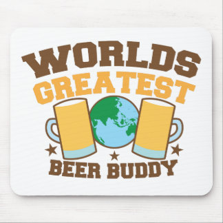 The worlds greatest BEER BUDDY Mouse Pad
