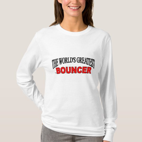 The World's Greatest Bouncer T-Shirt