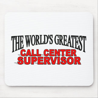 The World's Greatest Call Center Supervisor Mouse Pad