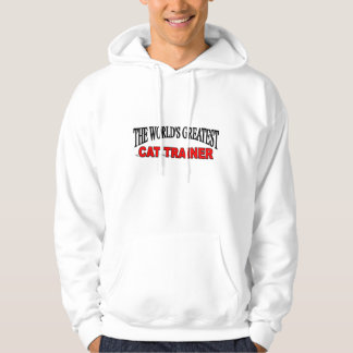 The World's Greatest Cat Trainer Hoodie