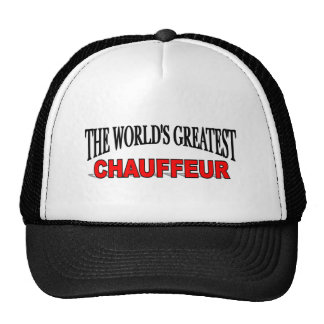 The World's Greatest Chauffeur Trucker Hat