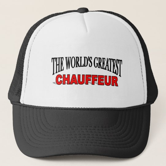 a9ee71d899a The World's Greatest Chauffeur Trucker Hat | Zazzle.com