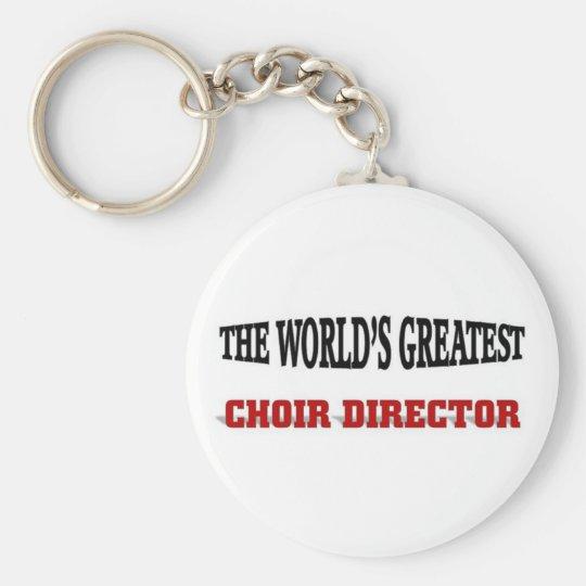 The world's greatest Choir Director Keychain
