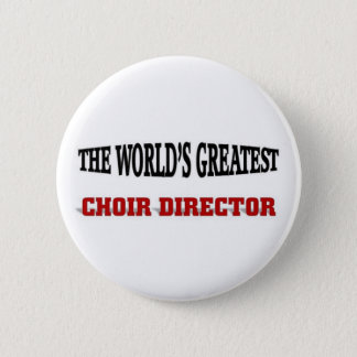 The world's greatest Choir Director Pinback Button