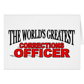 The World's Greatest Corrections Officer Greeting Card