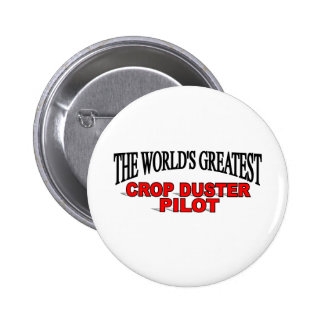 The World's Greatest Crop Duster Pilot 2 Inch Round Button