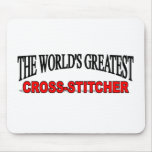 The World's Greatest Cross-Stitcher Mouse Pads