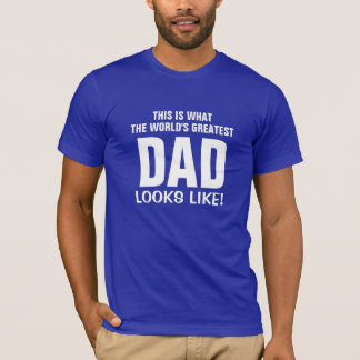 The world's greatest dad T-Shirt