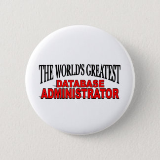The World's Greatest Database Administrator Pinback Button