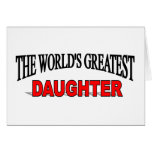 The World's Greatest Daughter Greeting Cards