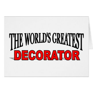 The World's Greatest Decorator Greeting Card
