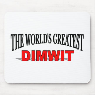 The World's Greatest Dimwit Mouse Mats