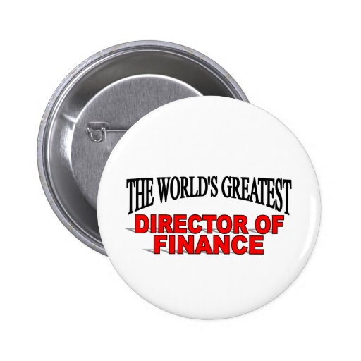 The World's Greatest Director of Finance Pinback Buttons