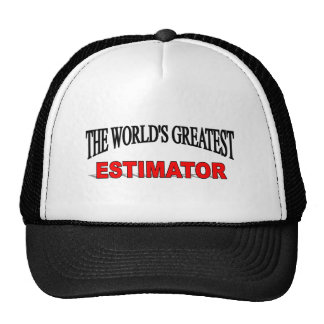 The World's Greatest Estimator Trucker Hat