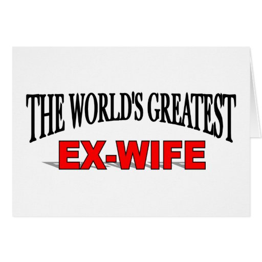 The World's Greatest Ex-Wife Greeting Cards
