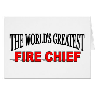The World's Greatest Fire Chief Greeting Card