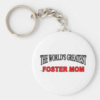 The World's Greatest Foster Mom Key Chains