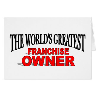 Franchise greeting cards zazzle the world39s greatest franchise owner card m4hsunfo