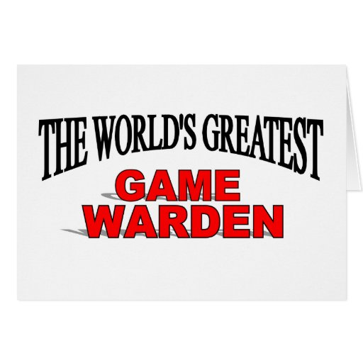 The World's Greatest Game Warden Card