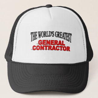The World's Greatest General Contractor Trucker Hat