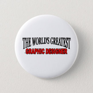 The World's Greatest Graphic Designer Button