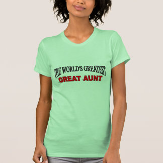 The World's Greatest Great Aunt T Shirts