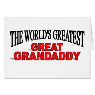 The World's Greatest Great Grandaddy Greeting Card