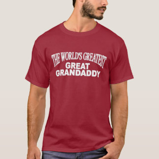 The World's Greatest Great Grandaddy T-Shirt