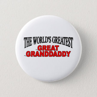 The World's Greatest Great Granddaddy Pinback Button