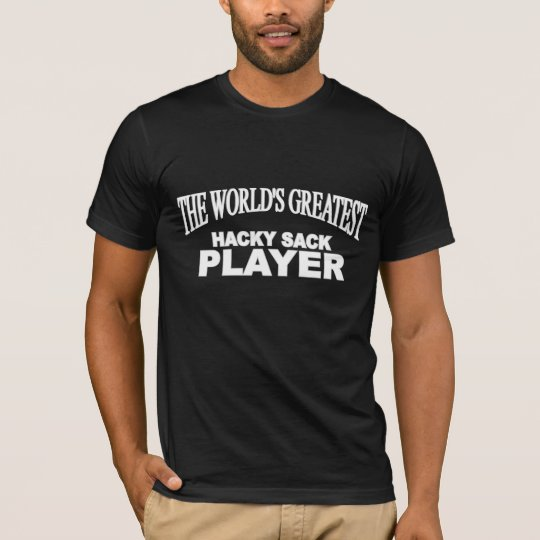 The World's Greatest Hacky Sack Player T-Shirt