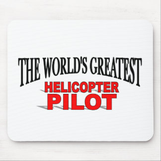 The World's Greatest Helicopter Pilot Mouse Pad