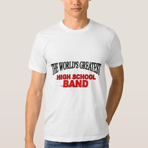 The world 39 s greatest high school band t shirt zazzle for High school band shirts