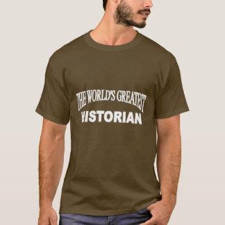 The World's Greatest Historian T-Shirt