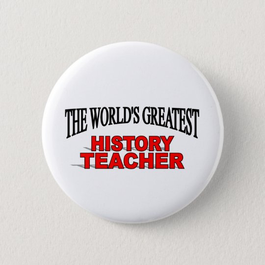 The World's Greatest History Teacher Pinback Button