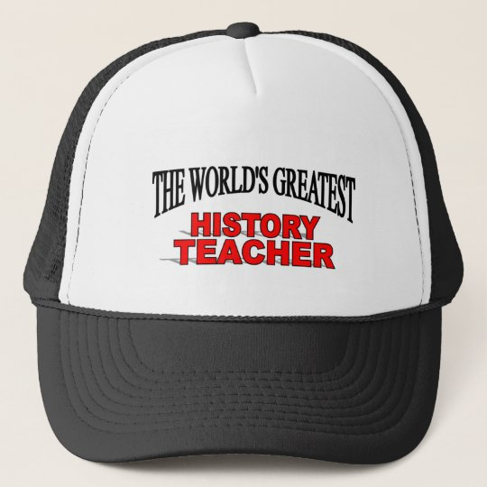 The World's Greatest History Teacher Trucker Hat