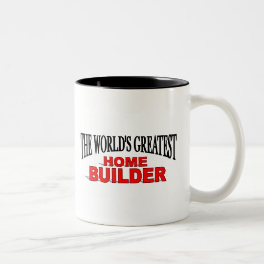 The World's Greatest Home Builder Two-Tone Coffee Mug