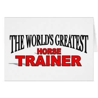 The World's Greatest Horse Trainer Card
