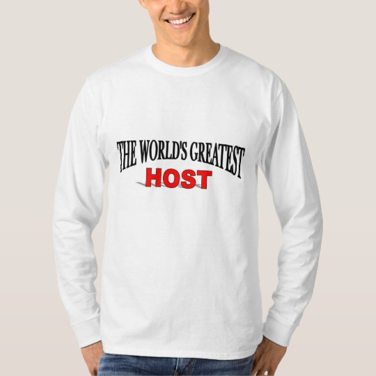 The World's Greatest Host T-Shirt