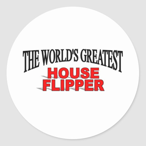 The World's Greatest House Flipper Sticker