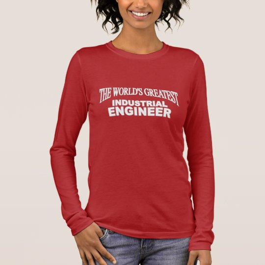 The World's Greatest Industrial Engineer Long Sleeve T-Shirt