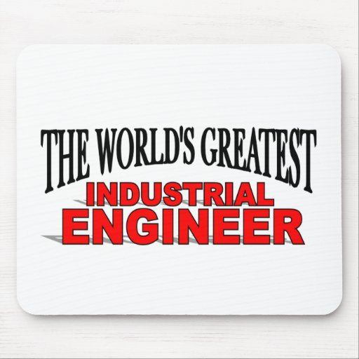 The World's Greatest Industrial Engineer Mouse Pad