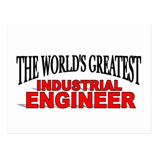 The World's Greatest Industrial Engineer Postcard