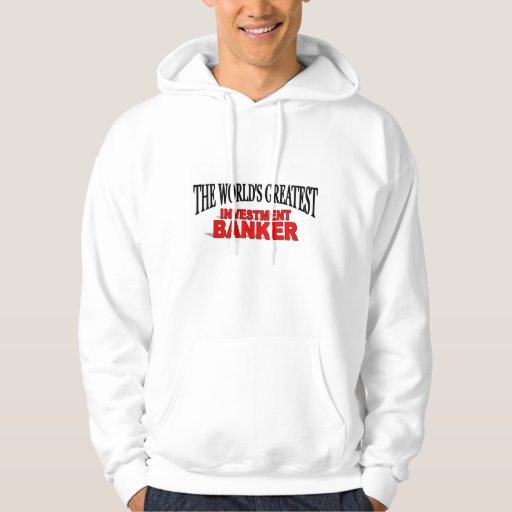 The World's Greatest Investment Banker Hooded Pullovers