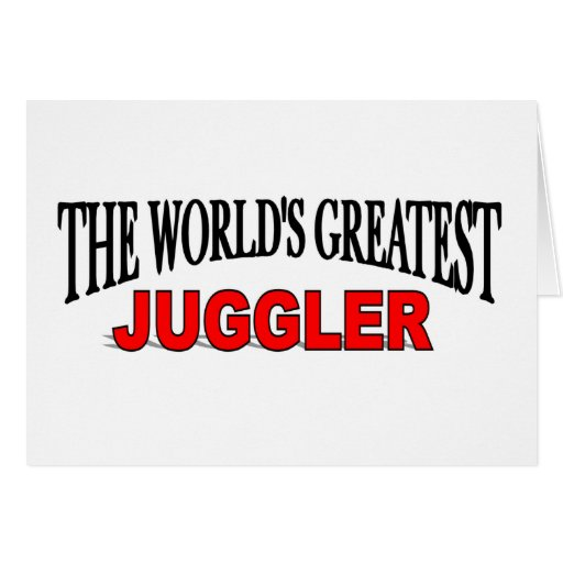 The World's Greatest Juggler Greeting Card