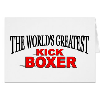 The World's Greatest Kick Boxer Card