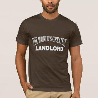 The World's Greatest Landlord T-Shirt