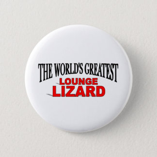 The World's Greatest Lounge Lizard Pinback Button
