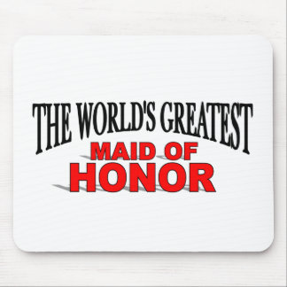 The World's Greatest Maid of Honor Mouse Pad