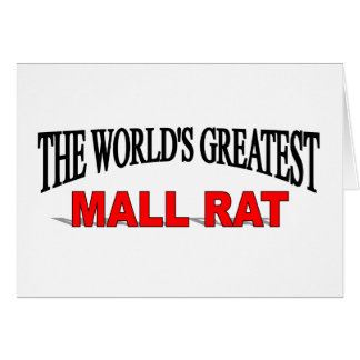 The World's Greatest Mall Rat Greeting Card