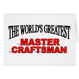 The World's Greatest Master Craftsman Card